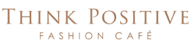 Think Positive Fashion Cafe